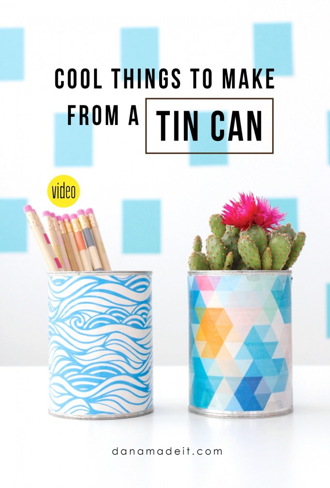 Cool things to make from a TIN CAN on MADE Everyday