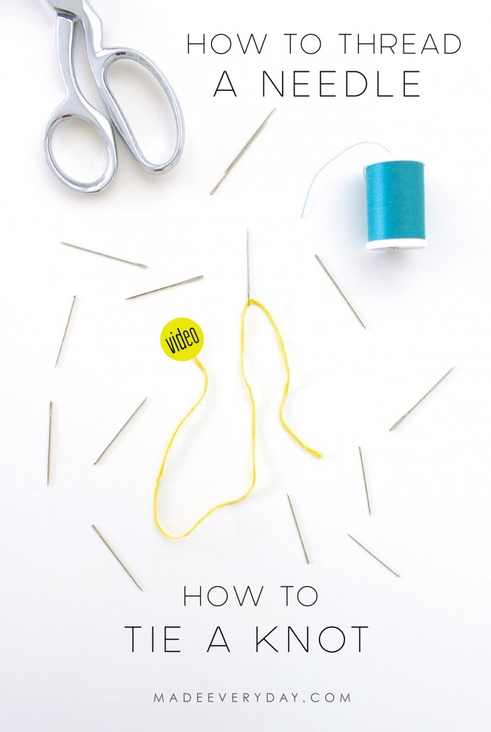 How to Thread a Needle and Tie a Knot on MADE Everyday with Dana Willard