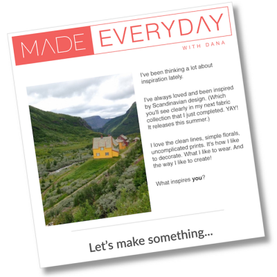 MADE Everyday with Dana - subscribe to weekly newsletters with tutorials, tips, inspiration, and GIVEAWAYS!